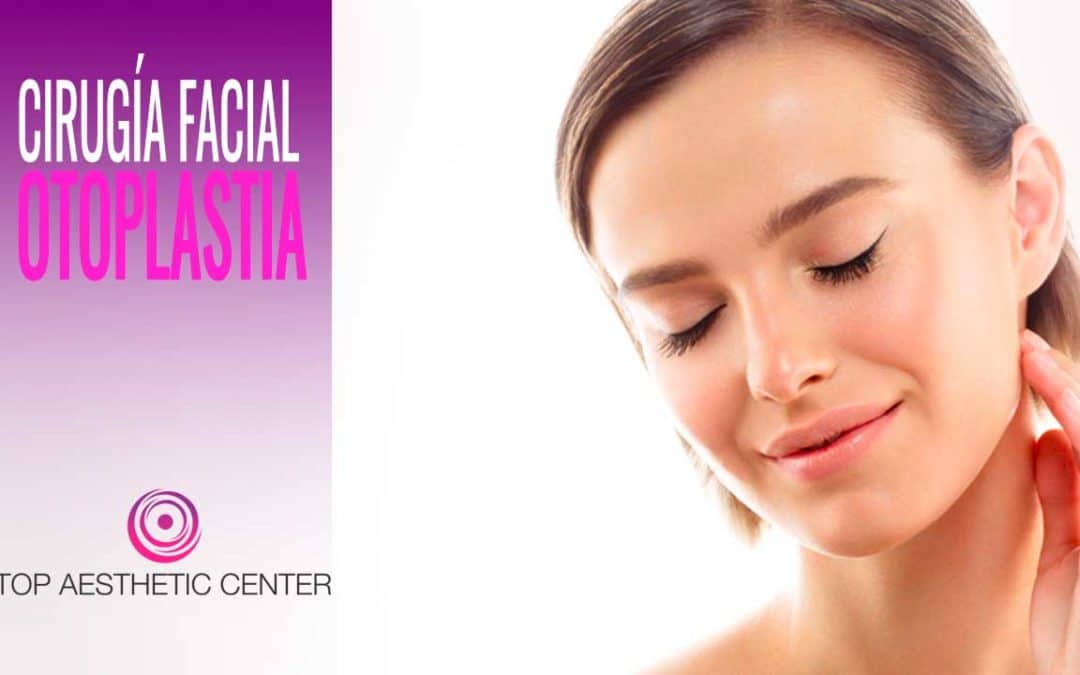 cirujigia facial otoplastia top aesthetic center